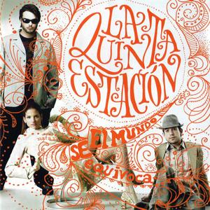 La Quinta Estación - El Mundo Se Equivoca (2006) {Sony BMG Music Entertainment}