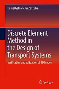 Discrete Element Method in the Design of Transport Systems: Verification and Validation of 3D Models (Repost)