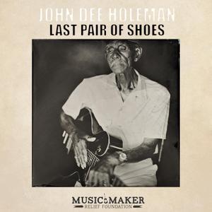 John Dee Holeman - Last Pair of Shoes (2019)