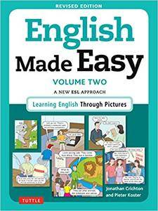 English Made Easy Volume Two: A New ESL Approach: Learning English Through Pictures