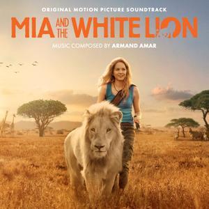 Armand Amar - Mia and the White Lion (Original Motion Picture Soundtrack) (2018)