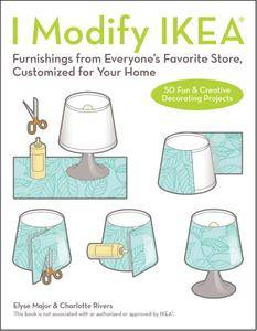 I Modify IKEA: Furnishings from Everyone's Favorite Store, Customized for Your Home (repost)