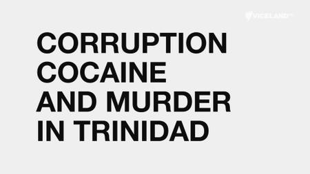 Vice Essentials - Corruption Cocaine Murder: Trinidad (2016)
