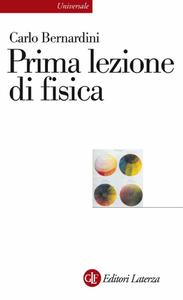 Carlo Bernardini - Prima lezione di fisica (2010)