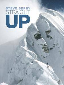 Straight Up: Himalayan Tales of the Unexpected (repost)