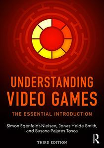 Understanding Video Games, 3rd Edition