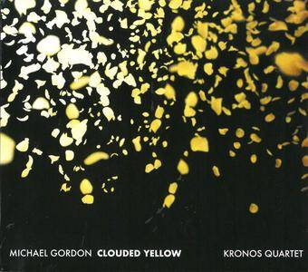 Kronos Quartet - Michael Gordon: Clouded Yellow (2018)