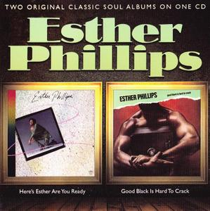 Esther Phillips - Here's Esther...Are You Ready? (1979) & Good Black Is Hard To Crack (1981) [2011, Reissue]