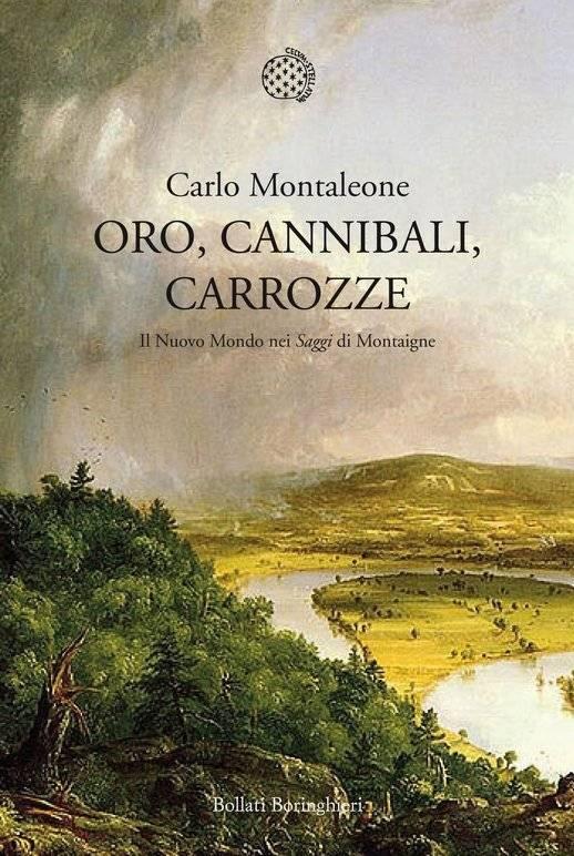 Carlo Montaleone - Oro, cannibali, carrozze. Il Nuovo Mondo nei Saggi di Montaigne (Repost)