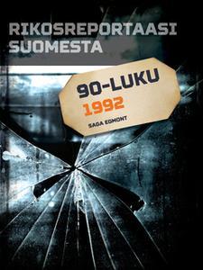 «Rikosreportaasi Suomesta 1992» by Eri Tekijöitä
