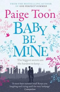 «Baby Be Mine» by Paige Toon