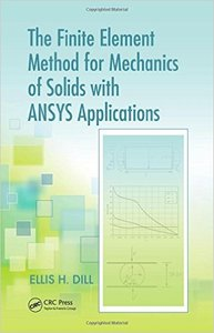 The Finite Element Method for Mechanics of Solids with ANSYS Applications (repost)