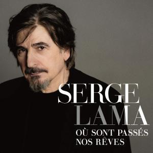 Serge Lama - Ou Sont Passes Nos Reves (2016)