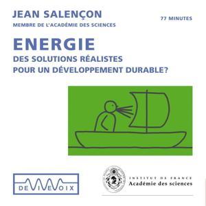 """Jean Salençon, """"Energie - Des solutions réalistes pour un développement durable ?"""""""