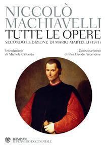 Niccolò Machiavelli - Tutte le opere. Secondo l'edizione di Mario Martelli (1971)