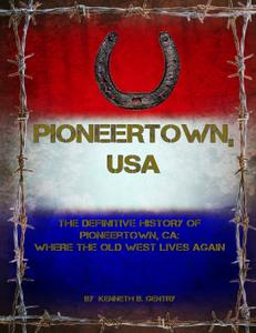 Pioneertown, USA: The Definitive History of Pioneertown, CA: Where the Old West Lives Again
