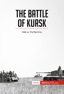 «The Battle of Kursk» by 50 Minutes