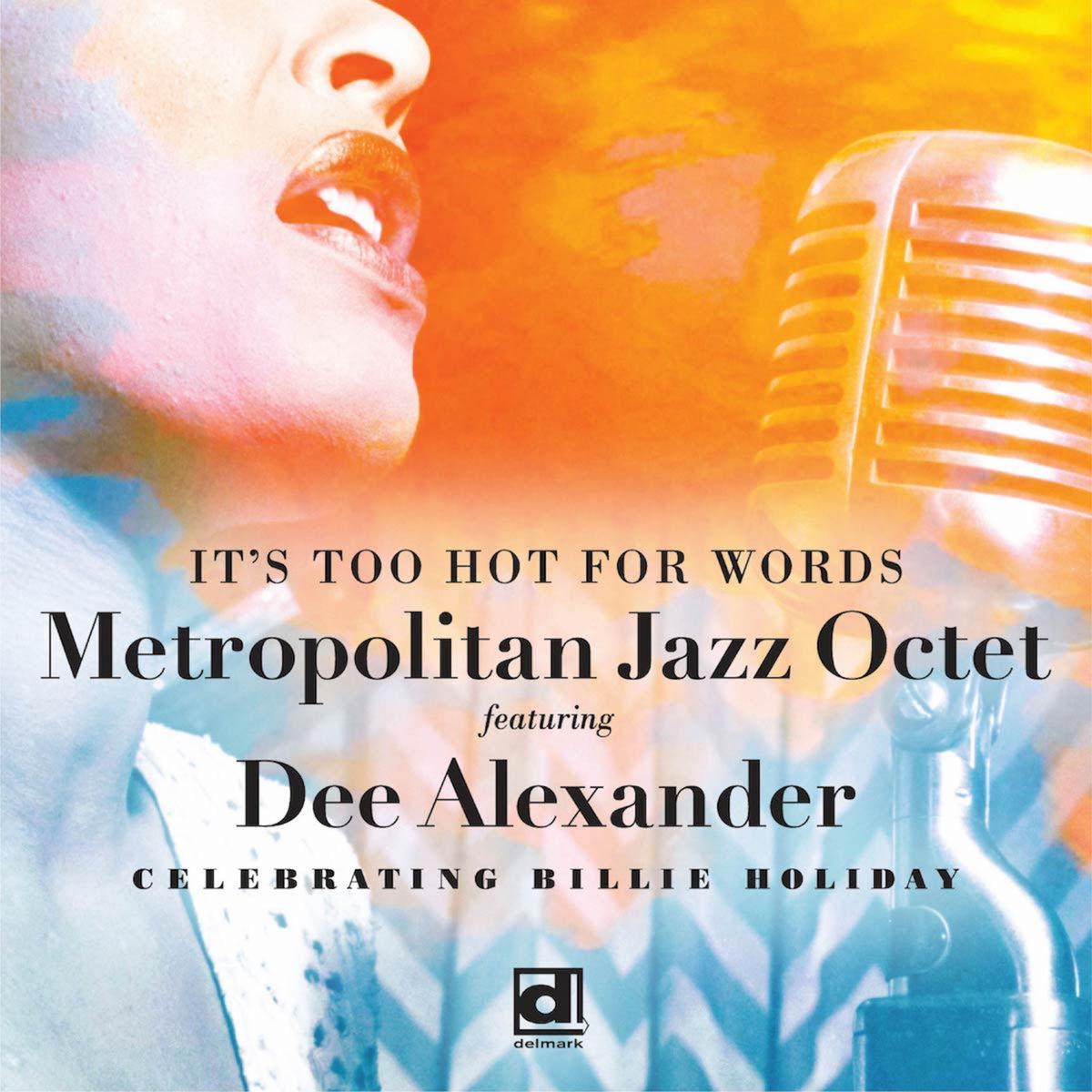 Metropolitan Jazz Octet - It's Too Hot for Words (2019)