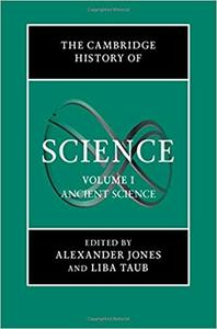 The Cambridge History of Science: Volume 1, Ancient Science