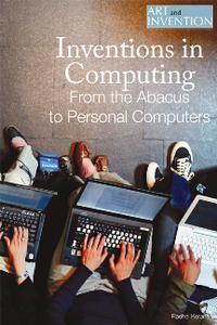 Inventions in Computing : From the Abacus to Personal Computers