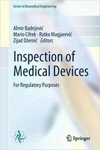 Inspection of Medical Devices: For Regulatory Purposes