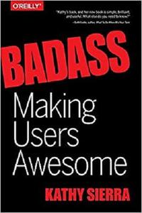 Badass: Making Users Awesome [Repost]