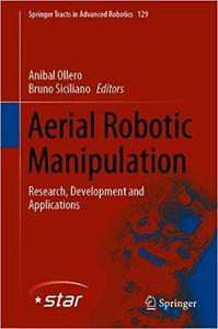 Aerial Robotic Manipulation: Research, Development and Applications