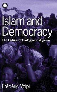 Islam and Democracy: The Failure of Dialogue in Algeria