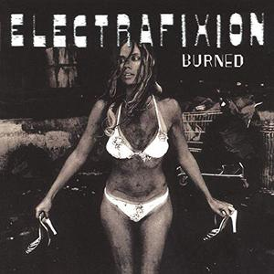 Electrafixion - Burned (Expanded Edition) (1995/2019)