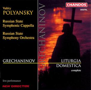 Valery Polyansky, Russian State Symphonic Cappella - Grechaninov: Liturgia Domestica (1995)