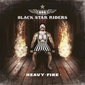 Black Star Riders - Heavy Fire (2017/2018) [Official Digital Download]