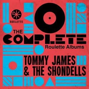 Tommy James & The Shondells - The Complete Roulette Albums (2019) {Warner Music Group - X5 Music Group rec 1966-1970}