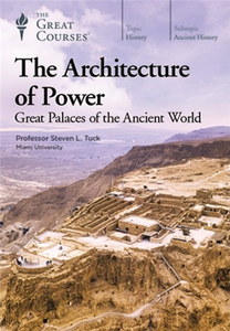 TTC Video - The Architecture of Power: Great Palaces of the Ancient World