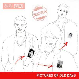 Scotch - Pictures Of Old Days (1987) [2016 Deluxe Edition, Reissue, Remastered]