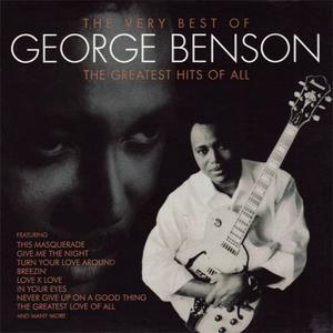 George Benson - The Very Best Of... The Greatest Hits Of All  (2003) {Warner Strategic Marketing/Warner Bros. Europe}