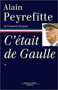 C'était De Gaulle - Tome 01 - Alain Peyrefitte