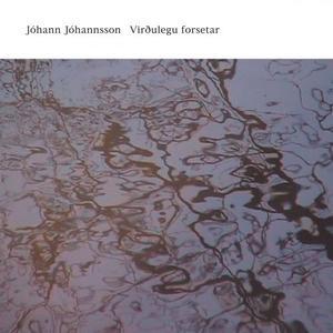 Johann Johannsson - Virðulegu Forsetar (2019)