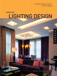 Complete Lighting Design: A Practical Design Guide for Perfect Lighting (repost)