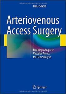 Arteriovenous Access Surgery: Ensuring Adequate Vascular Access for Hemodialysis