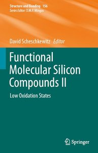 Functional Molecular Silicon Compounds II: Low Oxidation States (repost)