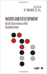 Water and Development Good Governance after Neoliberalism