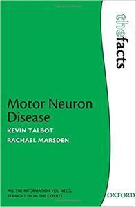 Motor Neuron Disease: The Facts