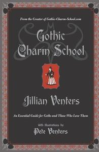 Gothic charm school: an essential guide for goths and those who love them (Repost)