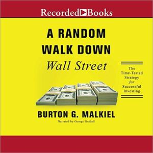 A Random Walk Down Wall Street: A Time-Tested Strategy for Successful Investing (Eleventh Edition) [Audiobook]