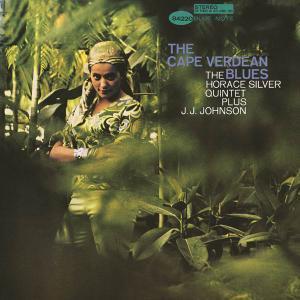 The Horace Silver Quintet Plus J.J.Johnson - The Cape Verdean Blues (1965)