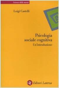 Psicologia sociale cognitiva. Un'introduzione