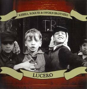 Lucero - Rebels, Rogues & Sworn Brothers (2006)