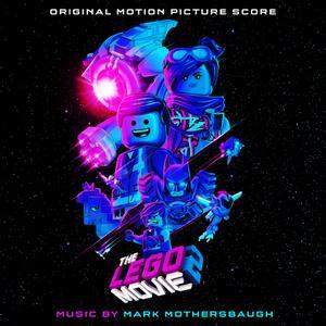Mark Mothersbaugh - The LEGO Movie 2: The Second Part (Original Motion Picture Score) (2019)