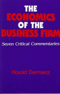 The Economics of the Business Firm: Seven Critical Commentaries