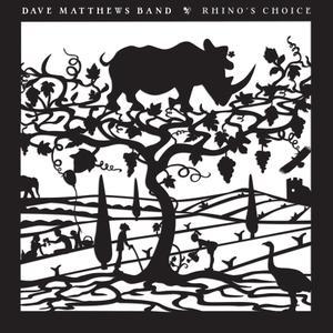 Dave Matthews Band - Rhino's Choice (2019)